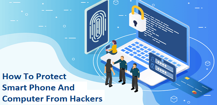 How To Protect Smart Phone And Computer From Hackers