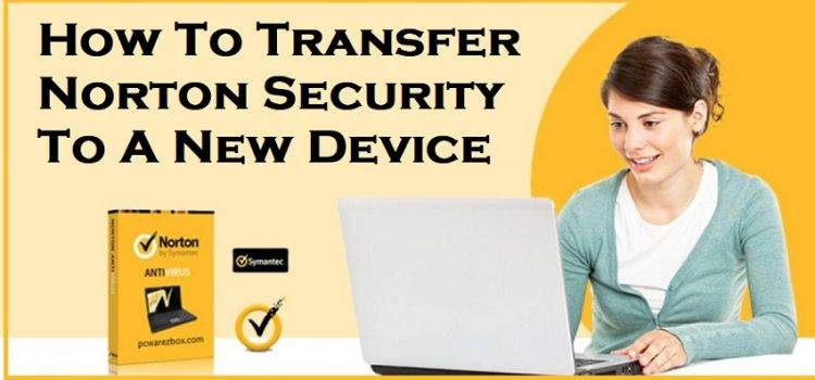 How To Transfer Norton Security From One Device To Another
