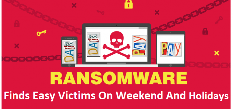 Ransomware Finds Easy Victims On Weekend And Holidays